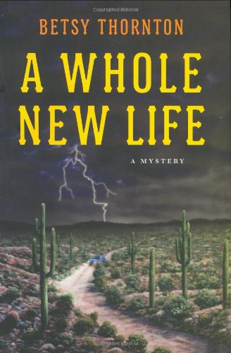 A WHOLE NEW LIFE: A Mystery (SIGNED): Thornton, Betsy