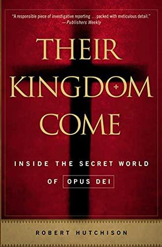 9780312357603: Their Kingdom Come: Inside the Secret World of Opus Dei