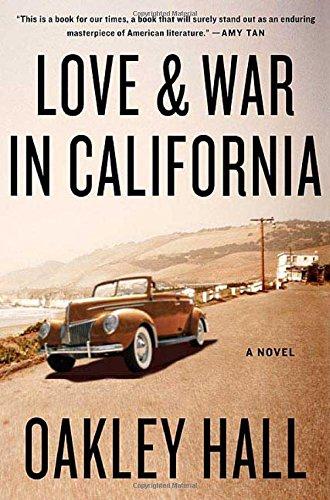 Love and War in California: A Novel: Hall, Oakley