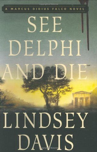 9780312357658: See Delphi and Die: A Marcus Didius Falco Mystery (Marcus Didius Falco Mysteries)