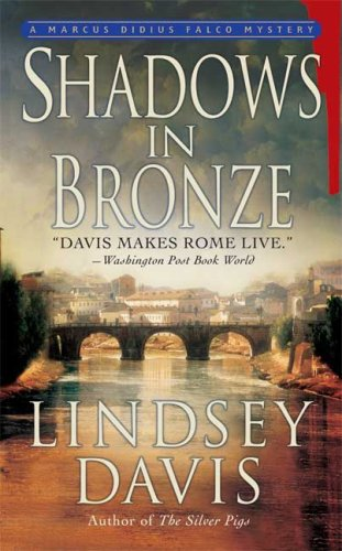 Shadows in Bronze: A Marcus Didius Falco: Davis, Lindsey