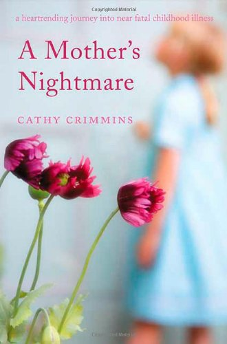 9780312357818: A Mother's Nightmare: A Heartrending Journey into Near Fatal Childhood Illness