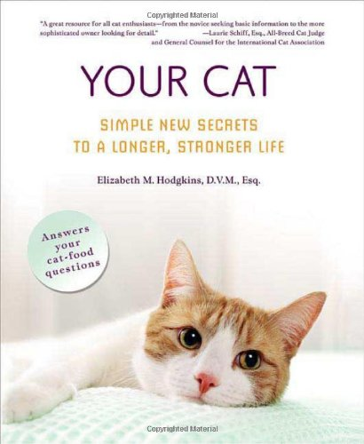 9780312358013: Your Cat: Simple New Secrets to a Longer, Stronger Life