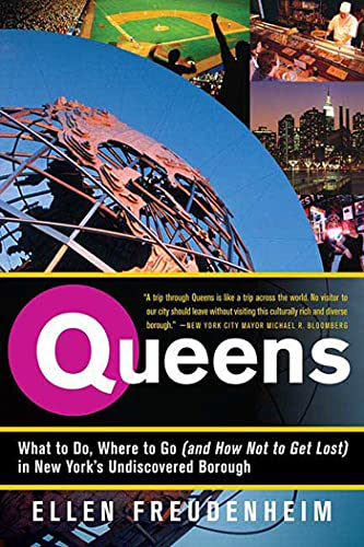 9780312358181: Queens: What to Do, Where to Go (and How Not to Get Lost) in New York's Undiscovered Borough