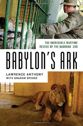 9780312358327: Babylon's Ark: The Incredible Wartime Rescue of the Baghdad Zoo