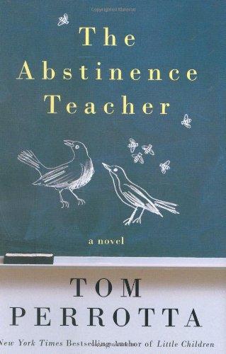 Abstinence Teacher, The: Perrotta, Tom
