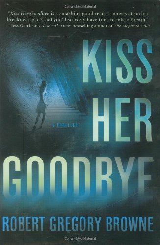 9780312358396: Kiss Her Goodbye