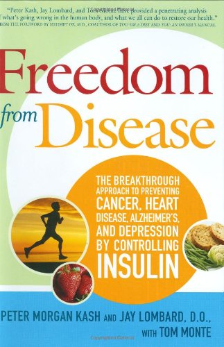 9780312358693: Freedom from Disease: The Breakthrough Approach to Preventing Cancer, Heart Disease, Alzheimer's, and Depression by Controlling Insulin