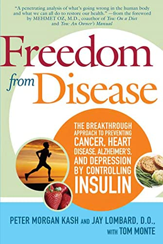 9780312358709: Freedom from Disease: The Breakthrough Approach to Preventing Cancer, Heart Disease, Alzheimer's, and Depression by Controlling Insulin