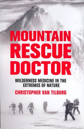 9780312358877: Mountain Rescue Doctor: Wilderness Medicine in the Extremes of Nature