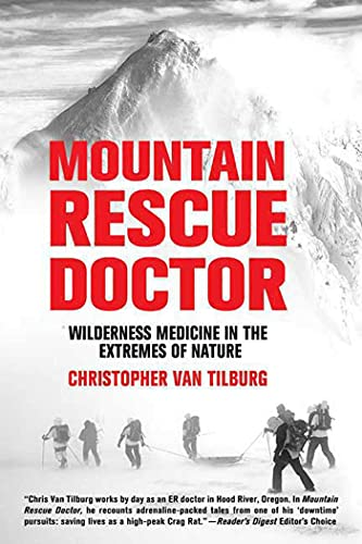 9780312358884: Mountain Rescue Doctor: Wilderness Medicine in the Extremes of Nature