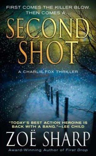 9780312358969: Second Shot: A Charlie Fox Mystery (Charlie Fox Thriller)