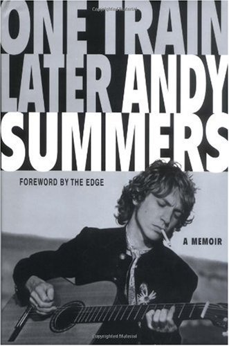 One Train Later; A Memoir: Andy Summers
