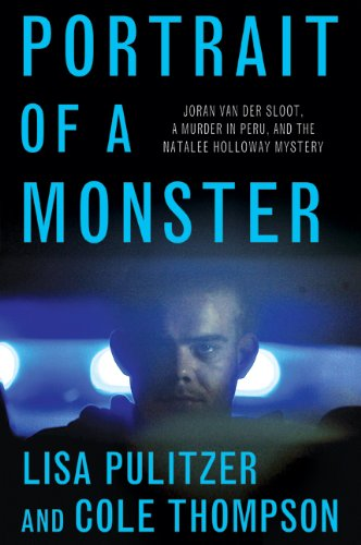 9780312359218: Portrait of a Monster: Joran Van Der Sloot, a Murder in Peru, and the Natalee Holloway Mystery