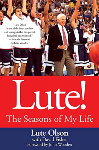 Lute!: The Seasons of My Life: Lute Olson, David Fisher
