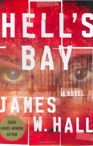 Hell's Bay: Hall, James W.