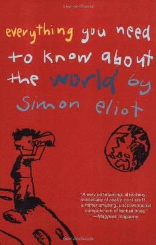 Everything You Need to Know About the World by Simon Eliot: Eliot, Simon