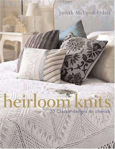 Heirloom Knits: 20 Classic Designs to Cherish