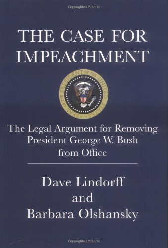 9780312360160: The Case for Impeachment: The Legal Argument for Removing President George W. Bush from Office