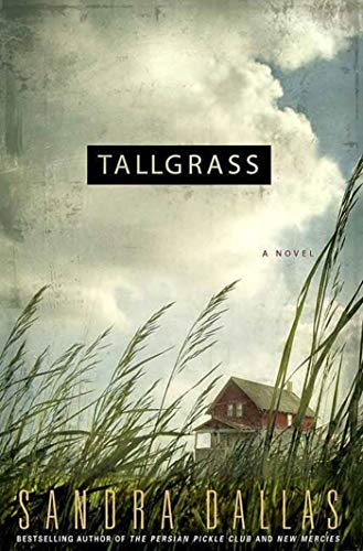 Tallgrass: A Novel (9780312360207) by Sandra Dallas