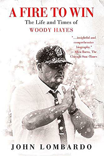 9780312360368: A Fire to Win: The Life and Times of Woody Hayes