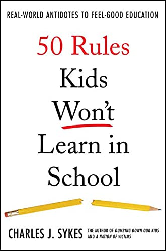 9780312360382: 50 Rules Kids Won't Learn in School: Real-World Antidotes to Feel-Good Education