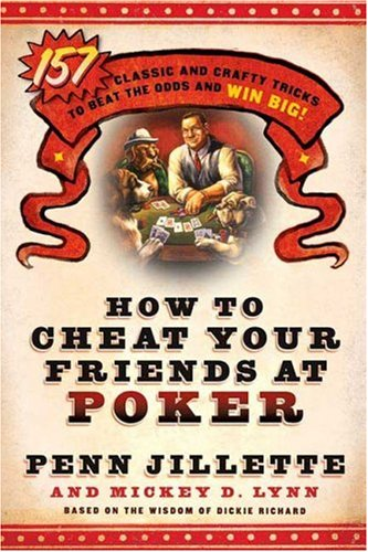 9780312360689: How to Cheat Your Friends at Poker: The Wisdom of Dickie Richard