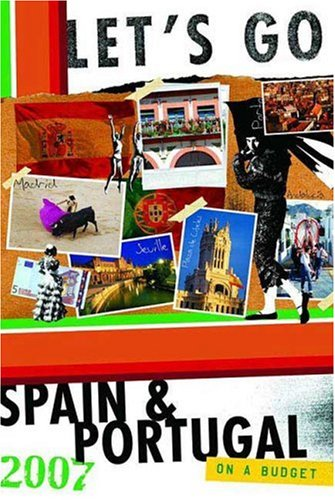 9780312360894: Let's Go 2007 Spain & Portugal (Let's Go: Spain, Portugal & Morocco)