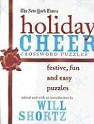 The New York Times Holiday Cheer Crossword Puzzles: Festive, Fun and Easy Puzzles (New York Times ...
