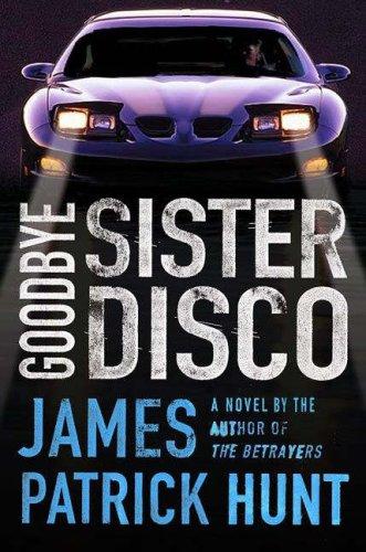 Goodbye Sister Disco (Lieutenant George Hastings): Hunt, James Patrick