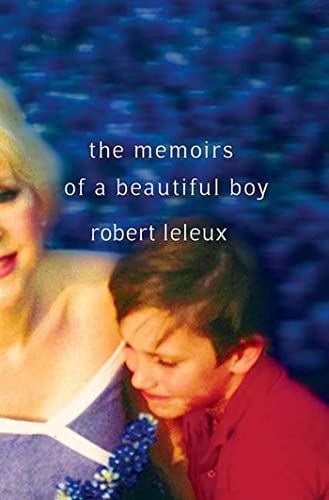 The Memoirs of a Beautiful Boy (Paperback): Robert Leleux