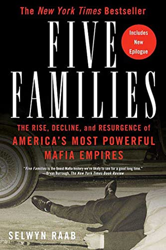 9780312361815: Five Families: The Rise, Decline, and Resurgence of America's Most Powerful Mafia Empires