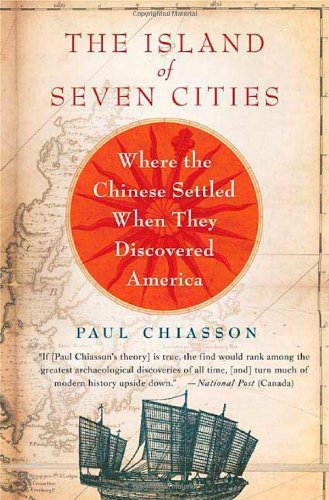 9780312361860: The Island of Seven Cities: Where The Chinese Settled When They Discovered America