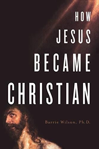 9780312361891: How Jesus Became Christian