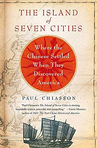 9780312362058: The Island of Seven Cities: Where the Chinese Settled When They Discovered America