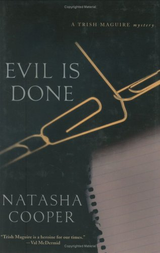 Evil Is Done: A Trish Maguire Mystery: Natasha Cooper