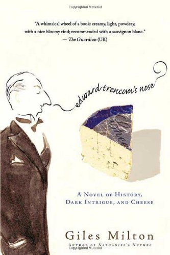 9780312362171: Edward Trencom's Nose: A Novel of History, Dark Intrigue, and Cheese