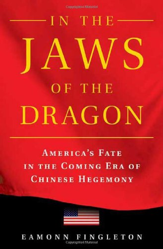 9780312362324: In the Jaws of the Dragon: America's Fate in the Coming Era of Chinese Hegemony