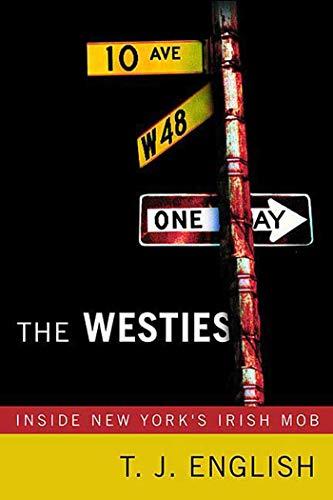 9780312362843: The Westies: Inside New York's Irish Mob