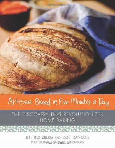 9780312362911: ARTISAN BREAD IN 5 MINUTES A DAY: The Discovery That Revolutionizes Home Baking