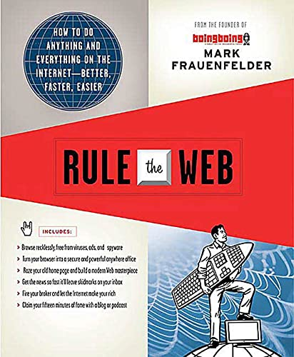 9780312363338: Rule the Web: How to Do Anything and Everything on the Internet---Better, Faster, Easier