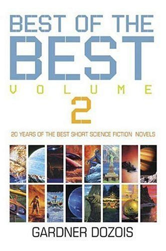 9780312363413: The Best of the Best, Volume 2: 20 Years of the Best Short Science Fiction Novels