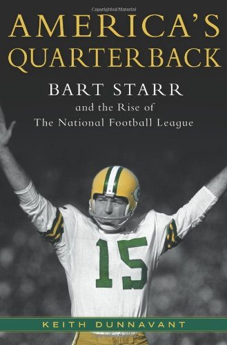 9780312363499: America's Quarterback: Bart Starr and the Rise of the National Football League