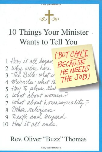 9780312363796: 10 Things Your Minister Wants to Tell You: (But Can't, Because He Needs the Job)