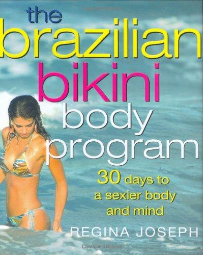 9780312363826: The Brazilian Bikini Body Program: 30 Days to a Sexier Body and Mind