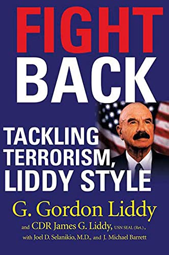 Fight Back! : Tackling Terrorism, Liddy Style: G. Gordon Liddy;