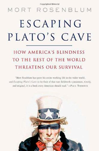 9780312364403: Escaping Plato's Cave: How America's Blindness to the Rest of the World Threatens Our Survival