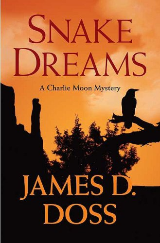 Snake Dreams (Charlie Moon, Book 13) (9780312364601) by James D. Doss
