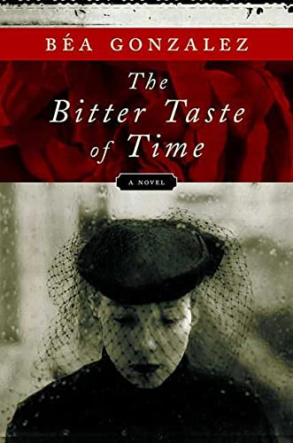 9780312364670: The Bitter Taste of Time: A Novel