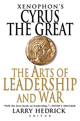 9780312364694: Xenophon's Cyrus the Great: The Arts of Leadership and War